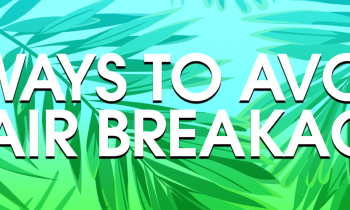 How To: Avoid Hair Breakage